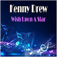 Kenny Drew - Wish Upon A Star
