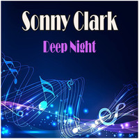 Sonny Clark - Deep Night