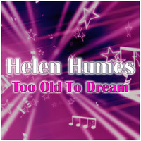 Helen Humes - Too Old To Dream