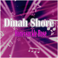 Dinah Shore - Honeysuckle Rose