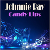 Johnnie Ray - Candy Lips