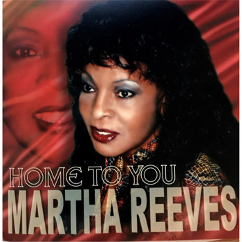 Martha Reeves - Home to You