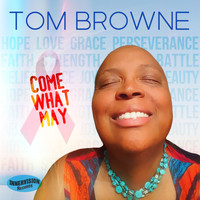 Tom Browne - Come What May (feat. Joyce San Mateo)