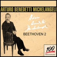 Arturo Benedetti Michelangeli - The Art of Arturo Benedetti Michelangeli: Beethoven 2