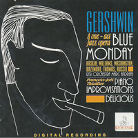 George Gershwin - Gershwin: Blue Monday - Piano Improvisations - Delicious