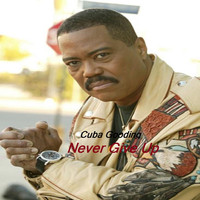 Cuba Gooding - Never Give Up