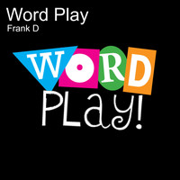 Frank D - Word Play (Explicit)