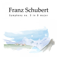 Franz Schubert - Symphony no. 3 in D major, D. 200
