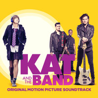Various Artists - Kat and the Band (Original Motion Picture Soundtrack)