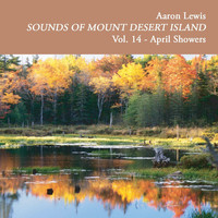 Aaron Lewis - Sounds of Mount Desert Island, Vol. 14: April Showers