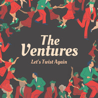 The Ventures - Let's Twist Again