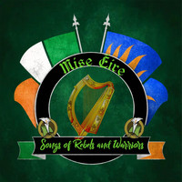 Mise Éire - Songs of Rebels and Warriors