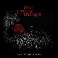 The Pretty Things - Bright as Blood