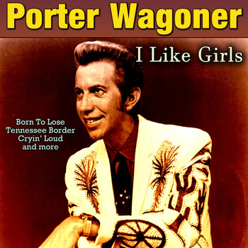 Porter Wagoner - I Like Girls