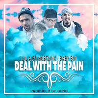 Lil A - Deal with the Pain (feat. Hustlino & Baby Boi) (Explicit)