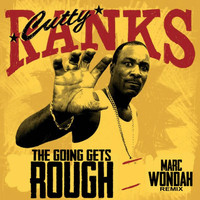 Cutty Ranks - The Going Gets Rough (Marc Wondah Remix)