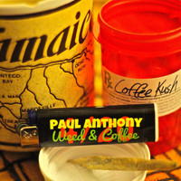 Paul Anthony - Weed & Coffee