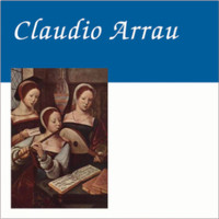 Claudio Arrau - Piano Vol. 1