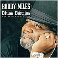 Buddy Miles - Blues Berries (feat. Rocky Athas)