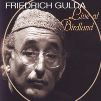 Friedrich Gulda - Live at Birdland