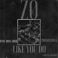 Zee - Like You Do (Explicit)