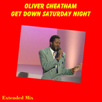Oliver Cheatham - Get Down Saturday Night (Extended Mix)