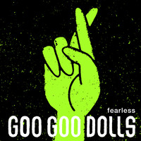 The Goo Goo Dolls - Fearless (Live)