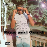 Adonis - Rise and Grind (Explicit)