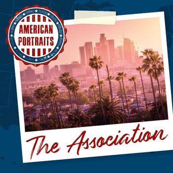 The Association - American Portraits: The Association