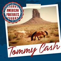 Tommy Cash - American Portraits: Tommy Cash