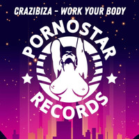 Crazibiza - Work Your Body