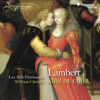 Les Arts Florissants and William Christie - Lambert: Airs de cour