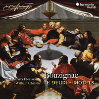 Les Arts Florissants and William Christie - Bouzignac: Te Deum, Motets