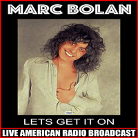 Marc Bolan - Lets Get It On