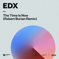 EDX - The Time Is Now (Robert Burian Remix)