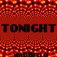 Madbello - Tonight
