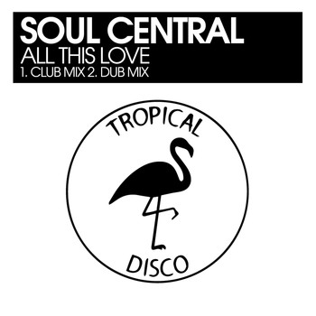 Soul Central - All This Love