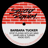 Barbara Tucker - Stop Playing With My Mind (Whiplash & Turner Radio Edit)
