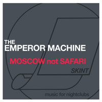 The Emperor Machine - Moscow Not Safari