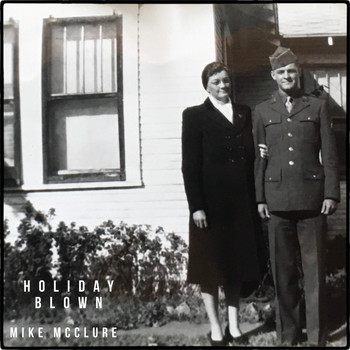 Mike McClure - Holiday Blown