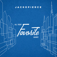 Jackopierce - All Your Favorite Bands