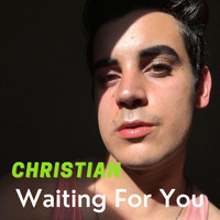 Christian - Waiting for You