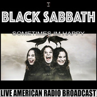 Black Sabbath - Sometimes I'm Happy (Live [Explicit])