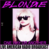 Blondie - One Way Or Another (Live)