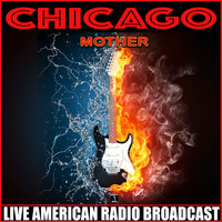 Chicago - Mother (Live)