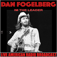 Dan Fogelberg - I'm The Leader (Live)