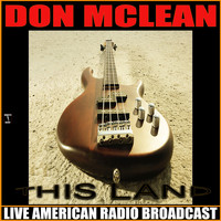 Don McLean - This Land (Live)