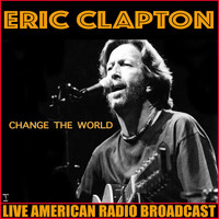 Eric Clapton - Change The World (Live)