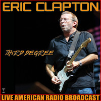 Eric Clapton - Third Degree (live)