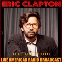 Eric Clapton - Tell The Truth (Live)